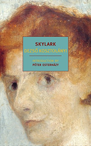 Skylark (New York Review Books Classics): Dezso Kosztolanyi; Translator-Richard