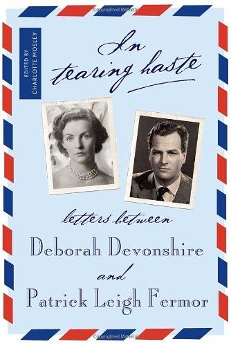 9781590173589: In Tearing Haste: Letters between Deborah Devonshire and Patrick Leigh Fermor