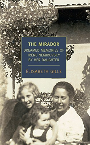 9781590174449: The Mirador: Dreamed Memories of Irene Nemirovsky by her Daughter (New York Review Books Classics)