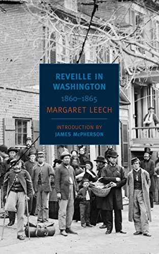 Reveille in Washington, 1860-1865.: Leech, Margaret