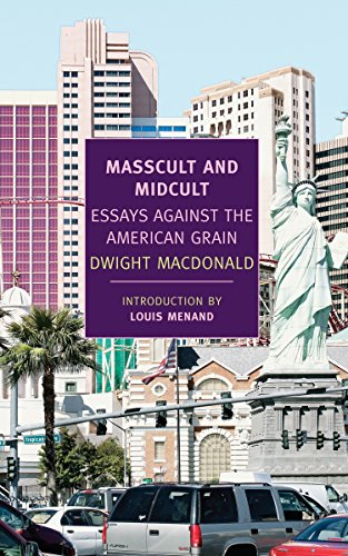 9781590174470: Masscult and Midcult: Essays Against the American Grain (New York Review Books Classics)