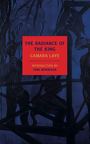 The Radiance of the King (New York Review Books Classics) (1590174550) by Camara Laye