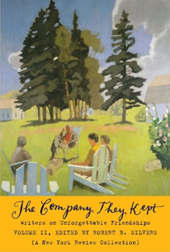9781590174876: 2: The Company They Kept, Volume Two: Writers on Unforgettable Friendships (New York Review Books Collections)