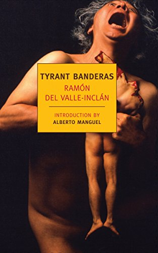 Tyrant Banderas (New York Review Books Classics): Valle-Inclan, Ramon Del