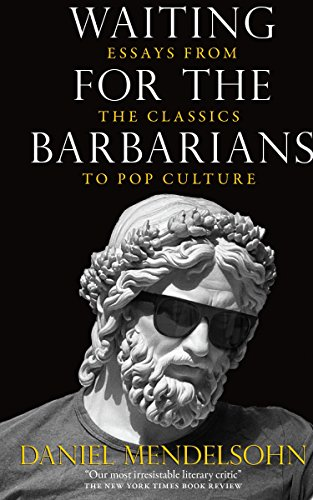 9781590177136: Waiting for the Barbarians: Essays from the Classics to Pop Culture