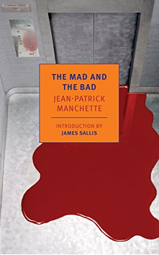 Mad And The Bad, The 9781590177204 An NYRB Classics Original Winner of the French-American Foundation Translation Prize for Fiction Michel Hartog, a sometime architect, is a powerful businessman and famous philanthropist whose immense  fortune has just grown that much greater following the death of his brother in an accident. Peter is his orphaned nephew—a spoiled brat. Julie is in an insane asylum. Thompson is a hired gunman with a serious ulcer. Michel hires Julie to look after Peter. And he hires Thompson to kill them. Julie and Peter escape. Thompson pursues. Bullets fly. Bodies accumulate. The craziness is just getting started. Like Jean-Patrick Manchette's celebrated Fatale, The Mad and the Bad is a clear-eyed, cold-blooded, pitch-perfect work of creative destruction.