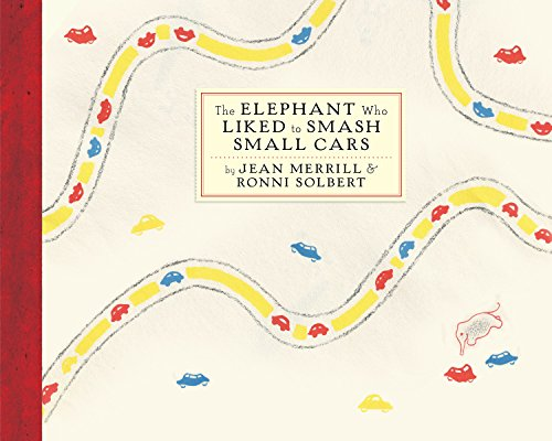 Elephant Who Liked to Smash Small Cars: Jean Merrill, Ronni