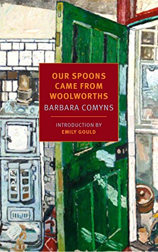 Our Spoons Came from Woolworths: Comyns, Barbara