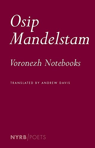 The Voronezh Notebooks: Osip Mandelstam