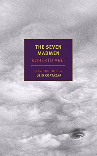 The Seven Madmen: Roberto Arlt