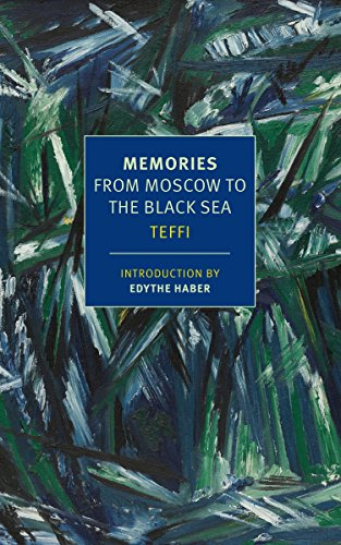 Memories: From Moscow to the Black Sea: N. A. Tceffi; Teffi