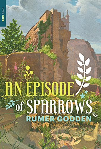 9781590179932: An Episode of Sparrows (New York Review Children's Collection)