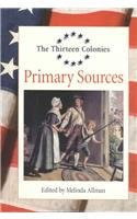 9781590180112: The Thirteen Colonies - Primary Sources