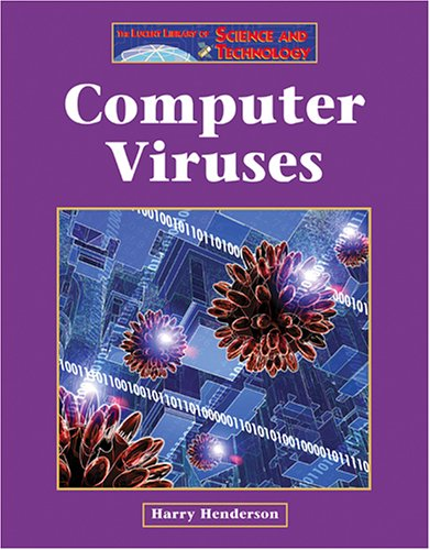 Computer Viruses (Lucent Library of Science and: Harry Henderson
