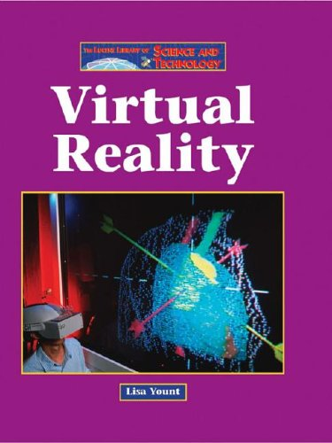 The Lucent Library of Science and Technology - Virtual Reality: Yount, Lisa