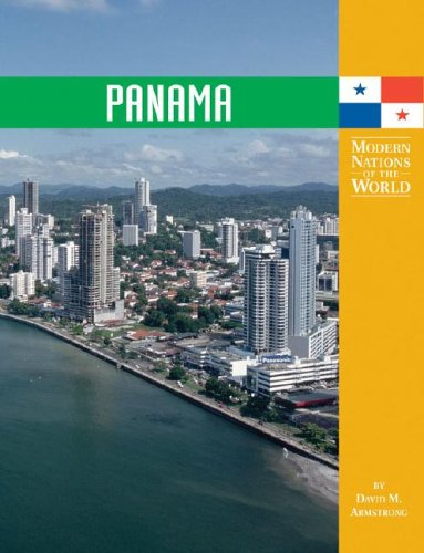 Panama (Modern Nations of the World): Armstrong, David M.