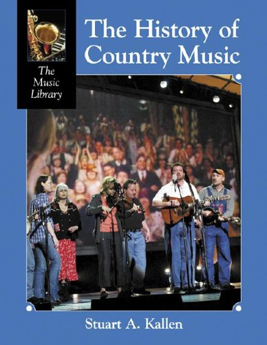 History of Country Music (Music Library): Kallen, Stuart