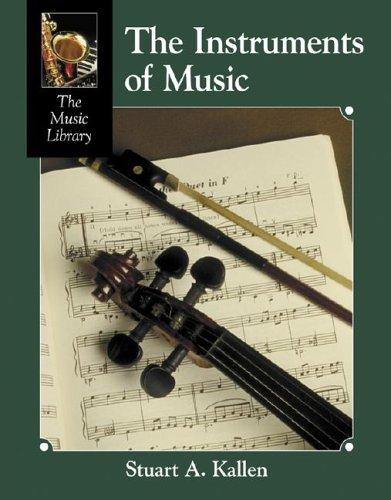 The Instruments of Music (Music Library): Kallen, Stuart