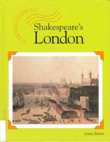 A Travel Guide To. - Shakespeare's London: Cherese Cartlidge &