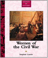 Women of the Civil War (Women in: Currie, Stephen