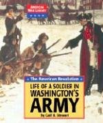 The American Revolution: Life of a Soldier: Gail B. Stewart