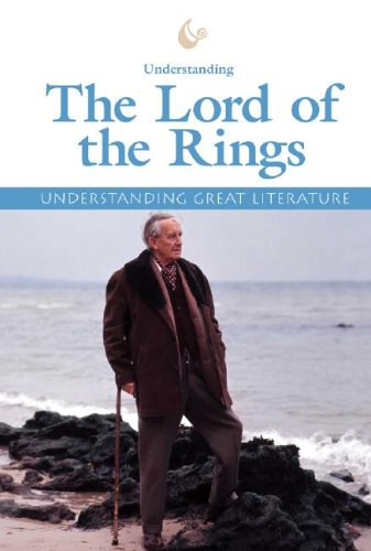 9781590182345: Understanding The Lord of the Rings (Understanding Great Literature)