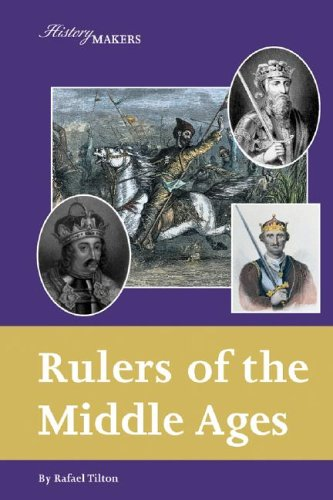 Rulers of the Middle Ages (History Makers (Lucent)): Rafael Tilton