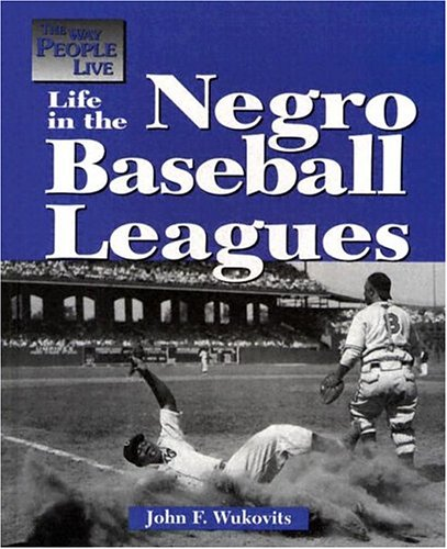 Life in the Negro Baseball Leagues The Way People Live