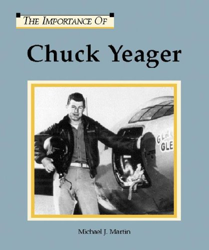 9781590182840: Chuck Yeager (The Importance Of Series)