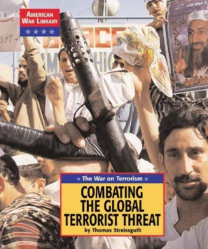 The War on Terrorism: Confronting the Global Terrorist Threat (American War Library: Iraq War): ...