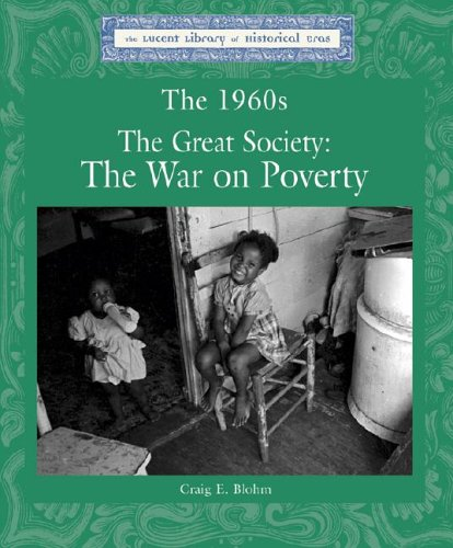 9781590183854: The 1960's: The Great Society, the War on Poverty (Lucent Library of Historical Eras)
