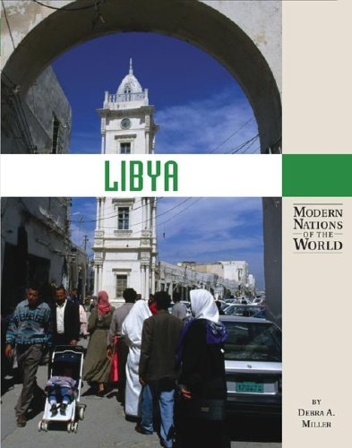 Libya (Modern Nations of the World (Lucent)): Miller, Debra A.