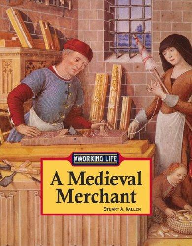 A Medieval Merchant (Working Life): Kallen, Stuart A