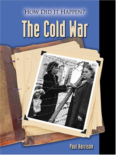 The Cold War (How Did It Happen ?): Harrison, Paul