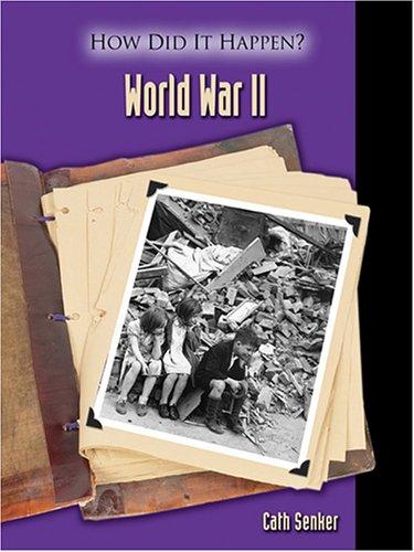 World War II (How Did It Happen?): Senker, Cath
