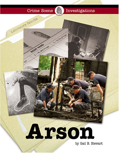 Arson (Inside the Crime Lab): Stewart, Gail B.
