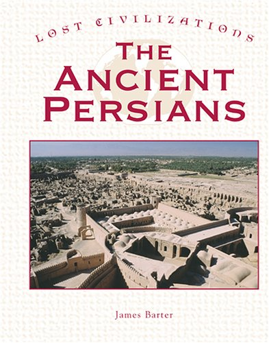 9781590186213: Lost Civilizations - The Ancient Persians