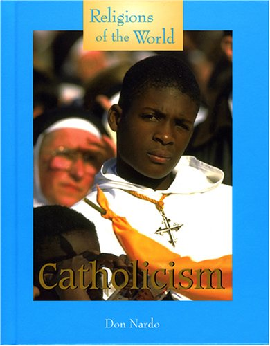 9781590186329: Catholicism (Religions of the World (Lucent))