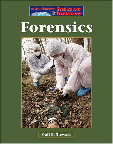 Forensics (Lucent Library of Science and Technology): Stewart, Gail B.