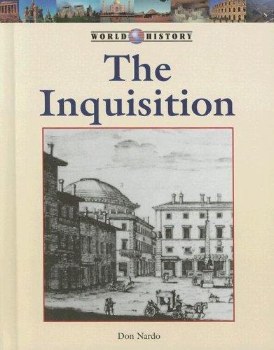 The Inquisition (World History): Don Nardo