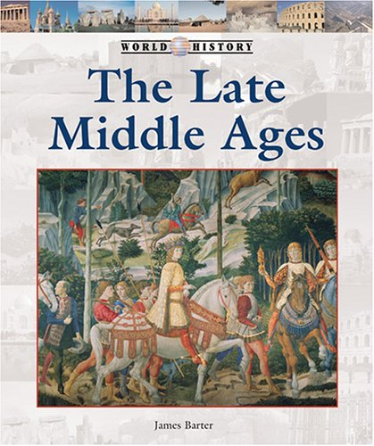 9781590186541: The Late Middle Ages (World History Series)