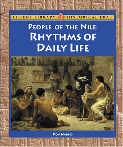 9781590187050: People of the Nile: Rhythms of Daily Life (Lucent Library of Historical Eras)