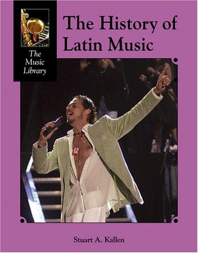 History of Latin American Music (Music Library: Kallen, Stuart A