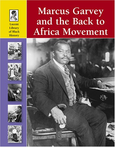 9781590188385: Marcus Garvey and the Back to Africa Movement (Lucent Library of Black History)