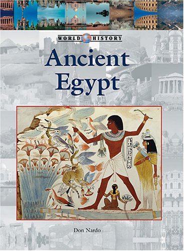 Ancient Egypt (World History) by Don Nardo: Lucent 9781590188576