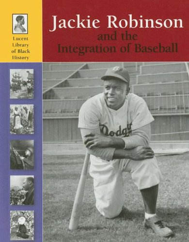 9781590189139: Jackie Robinson and the Integration of Baseball (Lucent Library of Black History)