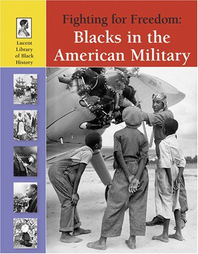 Fighting for Freedom (Lucent Library of Black: Stewart, Gail B.