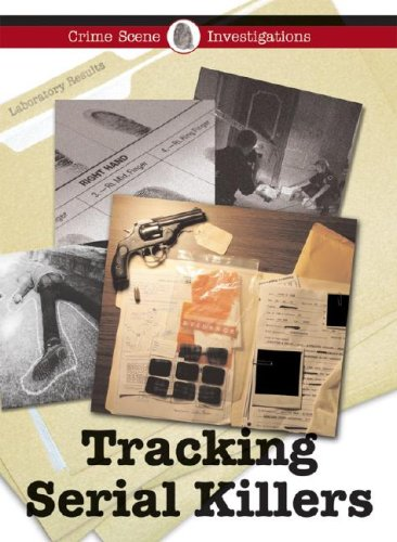 9781590189856: Tracking Serial Killers (Crime Scene Investigations)