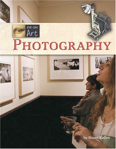 Photography (Eye on Art): Kallen, Stuart A.