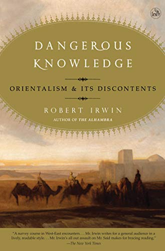 9781590200179: Dangerous Knowledge: Orientalism and Its Discontents